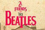 Folder do Evento: 2Friends Toca The Beatles