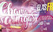 Folder do Evento: Hard Party l Chama As Amigas l 4° Edição