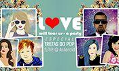 Folder do Evento: Love Will Tears Us