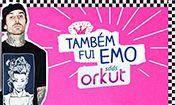 Folder do Evento: Também fui Emo