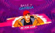Folder do Evento: Baile do Gamboa apresenta: MC Don Juan