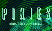 Folder do Evento: BandaTocaBanda: Debaser Pixies Cover