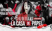 Folder do Evento: Edub Two Apresenta: La Casa de Papel
