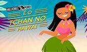 Folder do Evento: Melhores & Piores: É O Tchan No Havaí