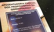 Folder do Evento: Aposentadoria Especial da Odontologia